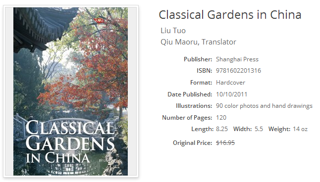 Classical Gardens in China; Shanghai Press; ISBN 9781602201316