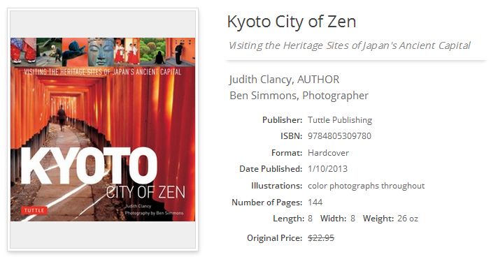 Kyoto, City of Zen: Visiting the Heritage Sites of Japan's Ancient Capital; ISBN 9784805309780